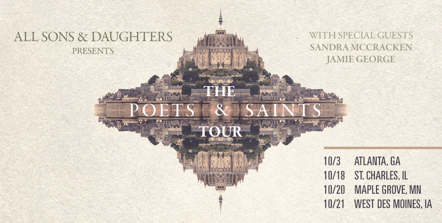 All Sons & Daughters: The Poets & Saints Tour